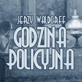 Godzina policyjna - Audiobook (Książka audio MP3) do pobrania w całości w archiwum ZIP