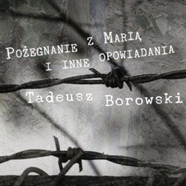Pożegnanie z Marią i inne opowiadania - Audiobook (Książka audio MP3) do pobrania w całości w archiwum ZIP