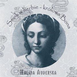 Smok w herbie - królowa Bona - Audiobook (Książka audio MP3) do pobrania w całości w archiwum ZIP