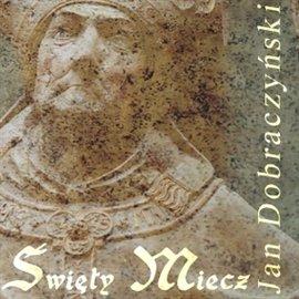 Święty miecz - Audiobook (Książka audio MP3) do pobrania w całości w archiwum ZIP