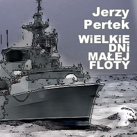 Wielkie dni małej floty - Audiobook (Książka audio MP3) do pobrania w całości w archiwum ZIP