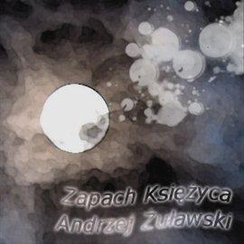 Zapach księżyca - Audiobook (Książka audio MP3) do pobrania w całości w archiwum ZIP