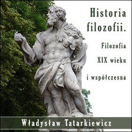 Historia filozofii. Filozofia XIX wieku i współczesna TOM III - Audiobook (Książka audio MP3) do pobrania w całości w archiwum ZIP