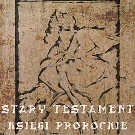 Stary Testament. Księgi Prorockie - Audiobook (Książka audio MP3) do pobrania w całości w archiwum ZIP