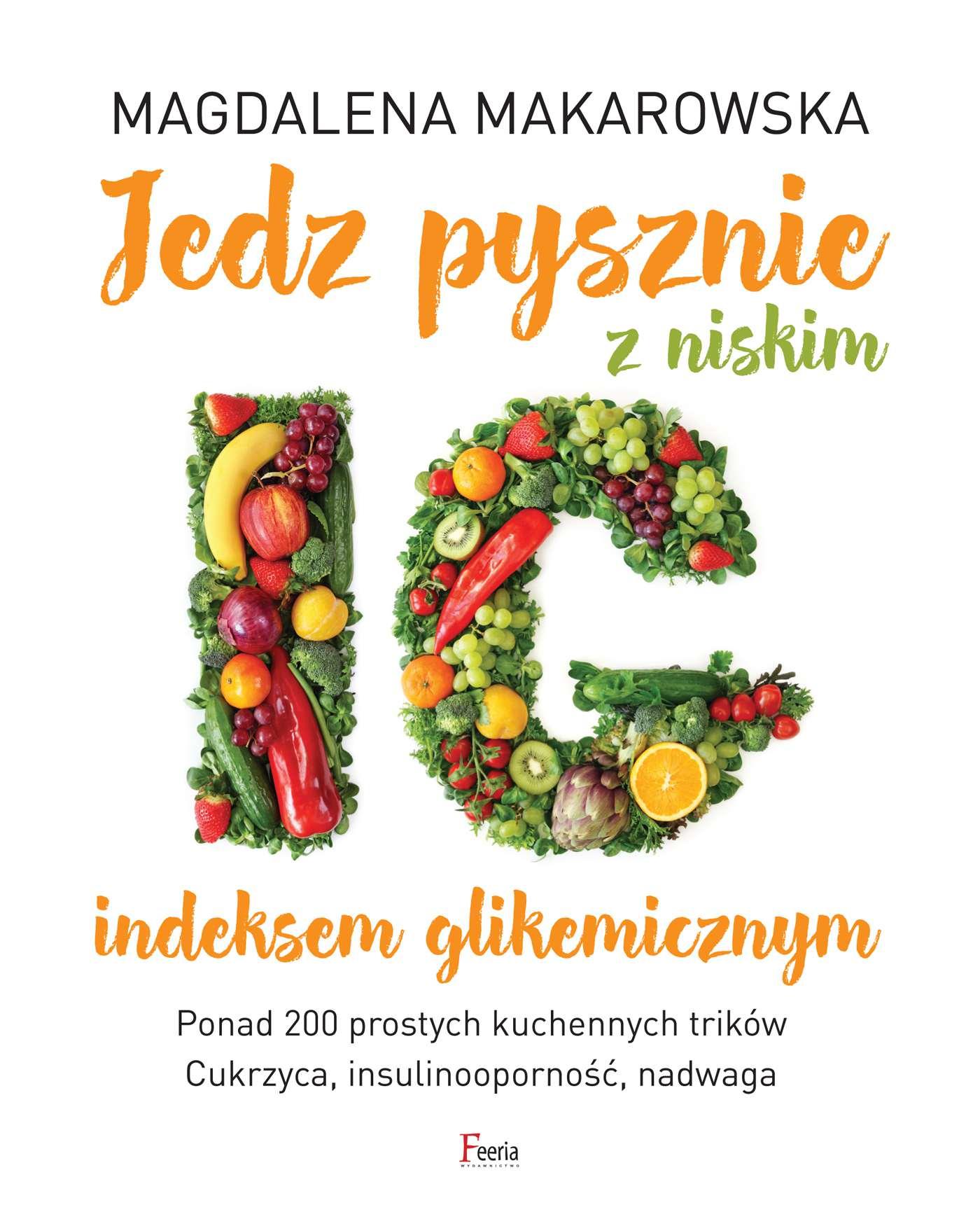 Jedz pysznie z niskim indeksem glikemicznym - Ebook (Książka EPUB) do pobrania w formacie EPUB