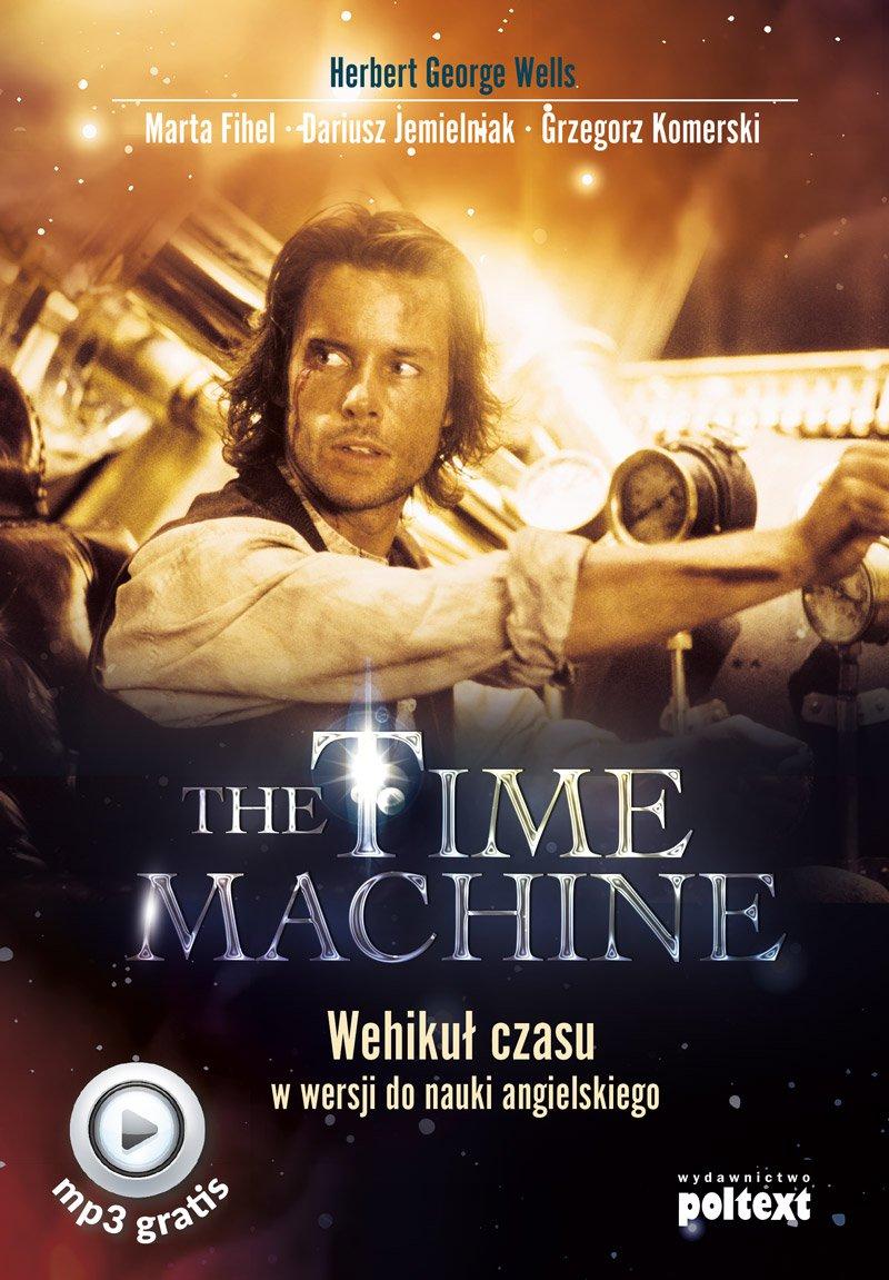 The Time Machine. Wehikuł czasu w wersji do nauki angielskiego - Ebook (Książka EPUB) do pobrania w formacie EPUB