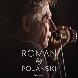 Roman by Polański - Audiobook (Książka audio MP3) do pobrania w całości w archiwum ZIP
