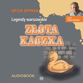 Złota kaczka. Legendy warszawskie - Audiobook (Książka audio MP3) do pobrania w całości w archiwum ZIP