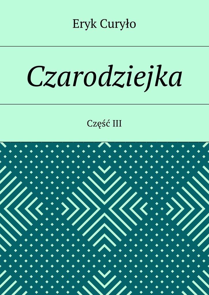 Czarodziejka. Część III - Ebook (Książka na Kindle) do pobrania w formacie MOBI