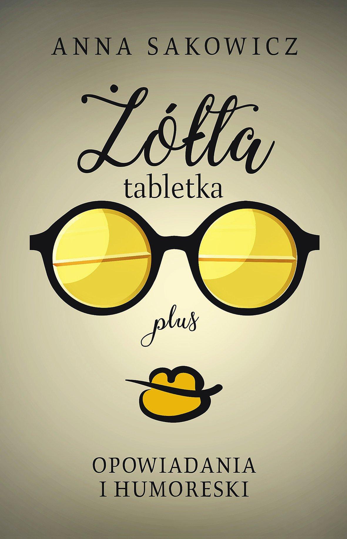Żółta tabletka plus - Ebook (Książka EPUB) do pobrania w formacie EPUB