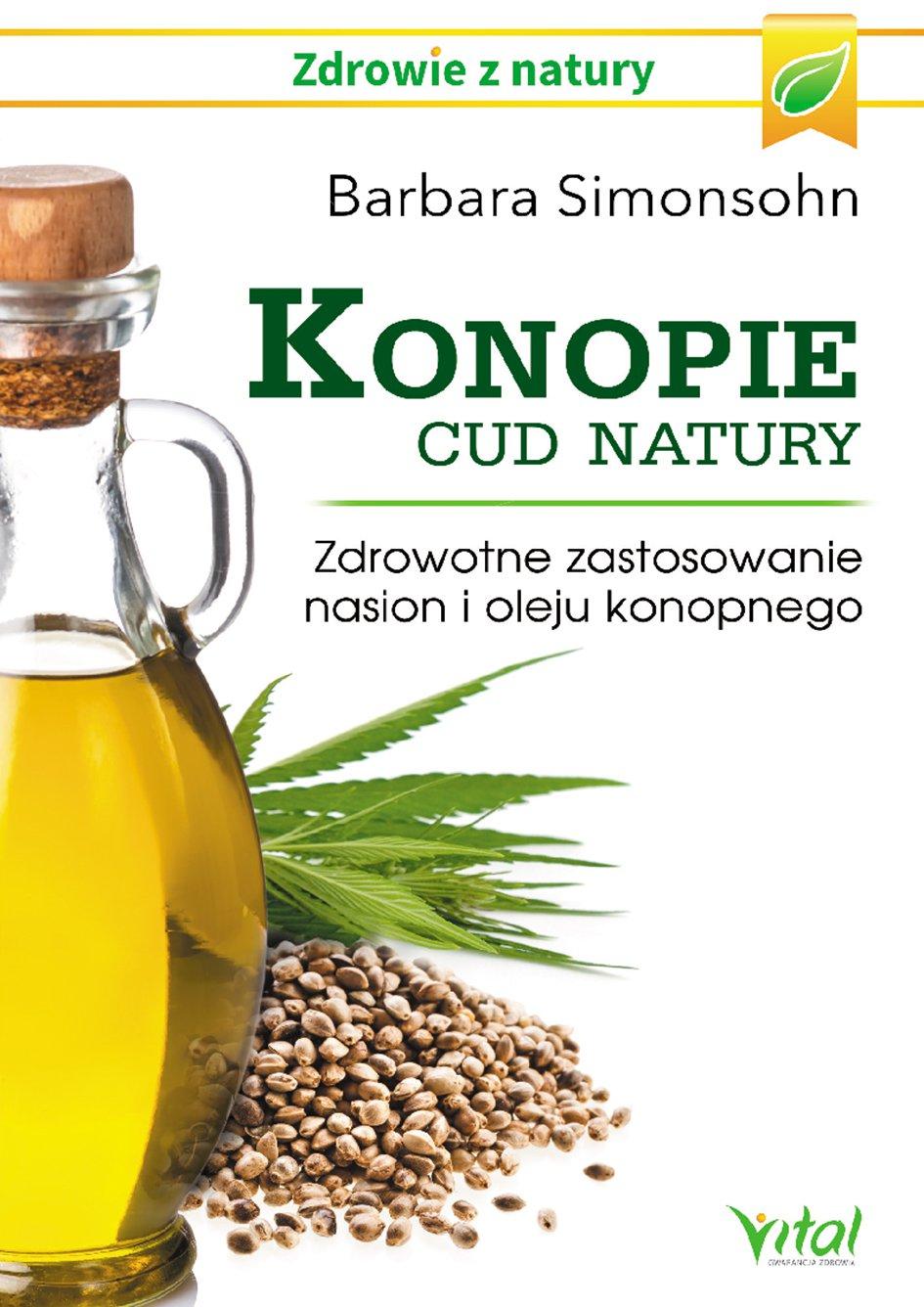 Konopie - cud natury. Zdrowotne zastosowanie nasion i oleju konopnego - Ebook (Książka PDF) do pobrania w formacie PDF