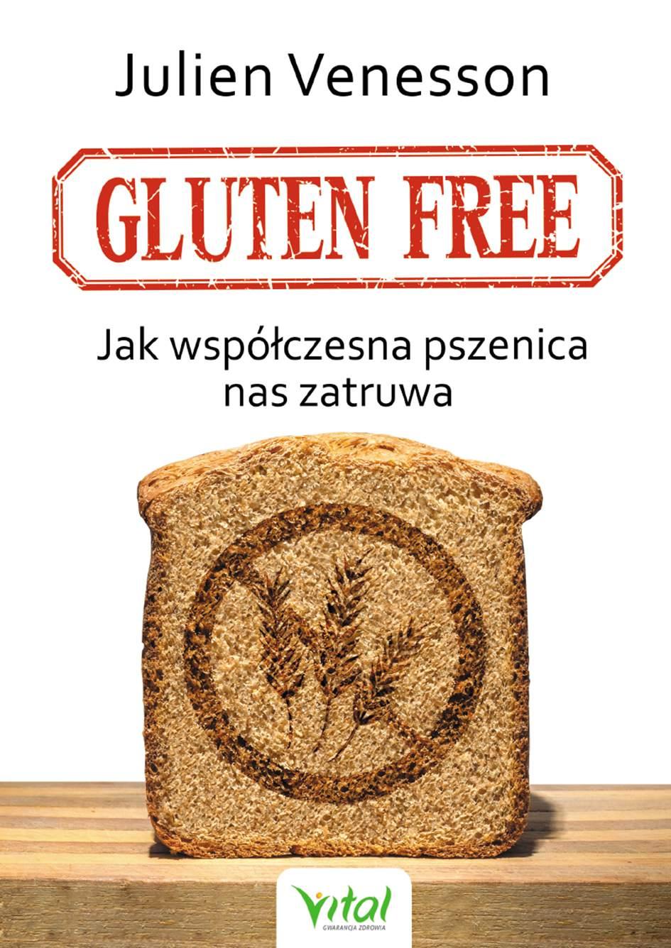 Gluten free. Jak współczesna pszenica nas zatruwa - Ebook (Książka na Kindle) do pobrania w formacie MOBI