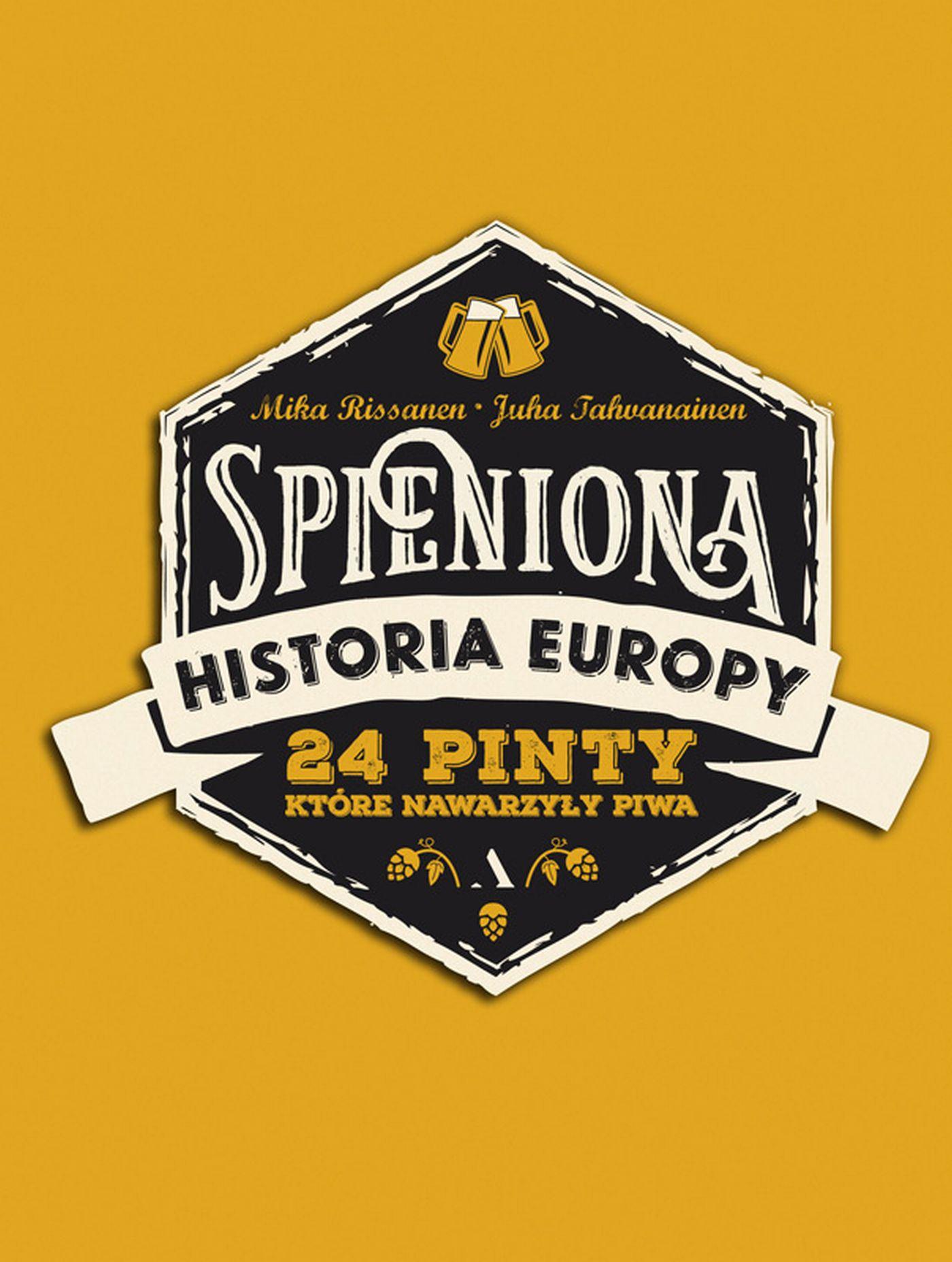 Spieniona historia Europy. 24 pinty, które nawarzyły piwa - Ebook (Książka EPUB) do pobrania w formacie EPUB