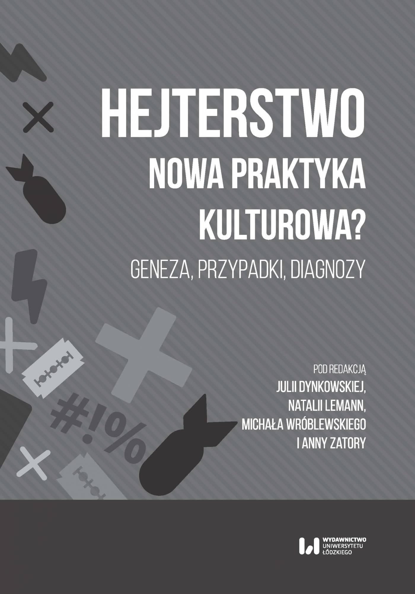 Hejterstwo. Nowa praktyka kulturowa? Geneza, przypadki, diagnozy - Ebook (Książka PDF) do pobrania w formacie PDF