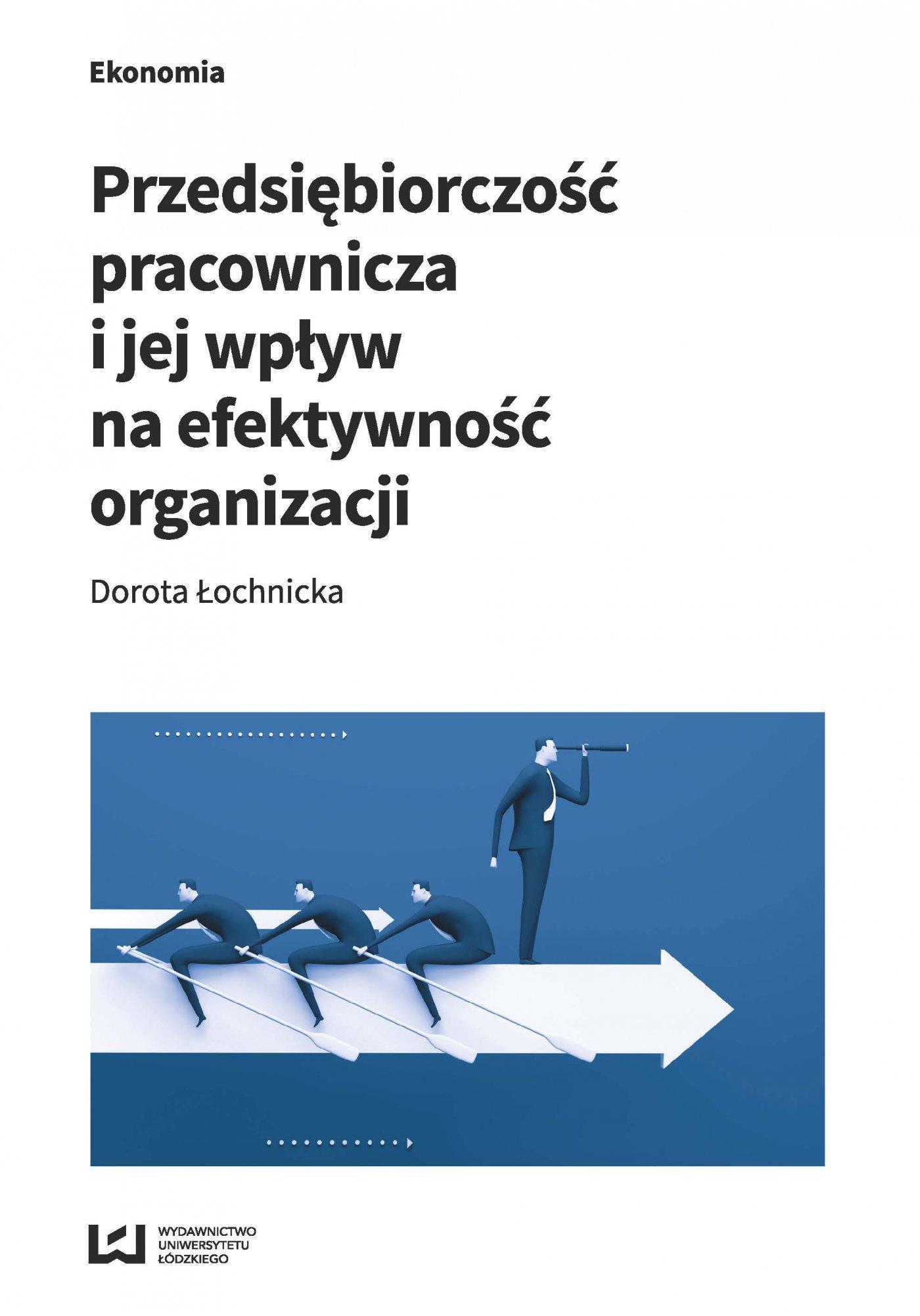 Przedsiębiorczość pracownicza i jej wpływ na efektywność organizacji - Ebook (Książka PDF) do pobrania w formacie PDF