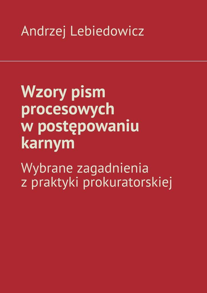 Wzory pism procesowych wpostępowaniu karnym - Ebook (Książka EPUB) do pobrania w formacie EPUB