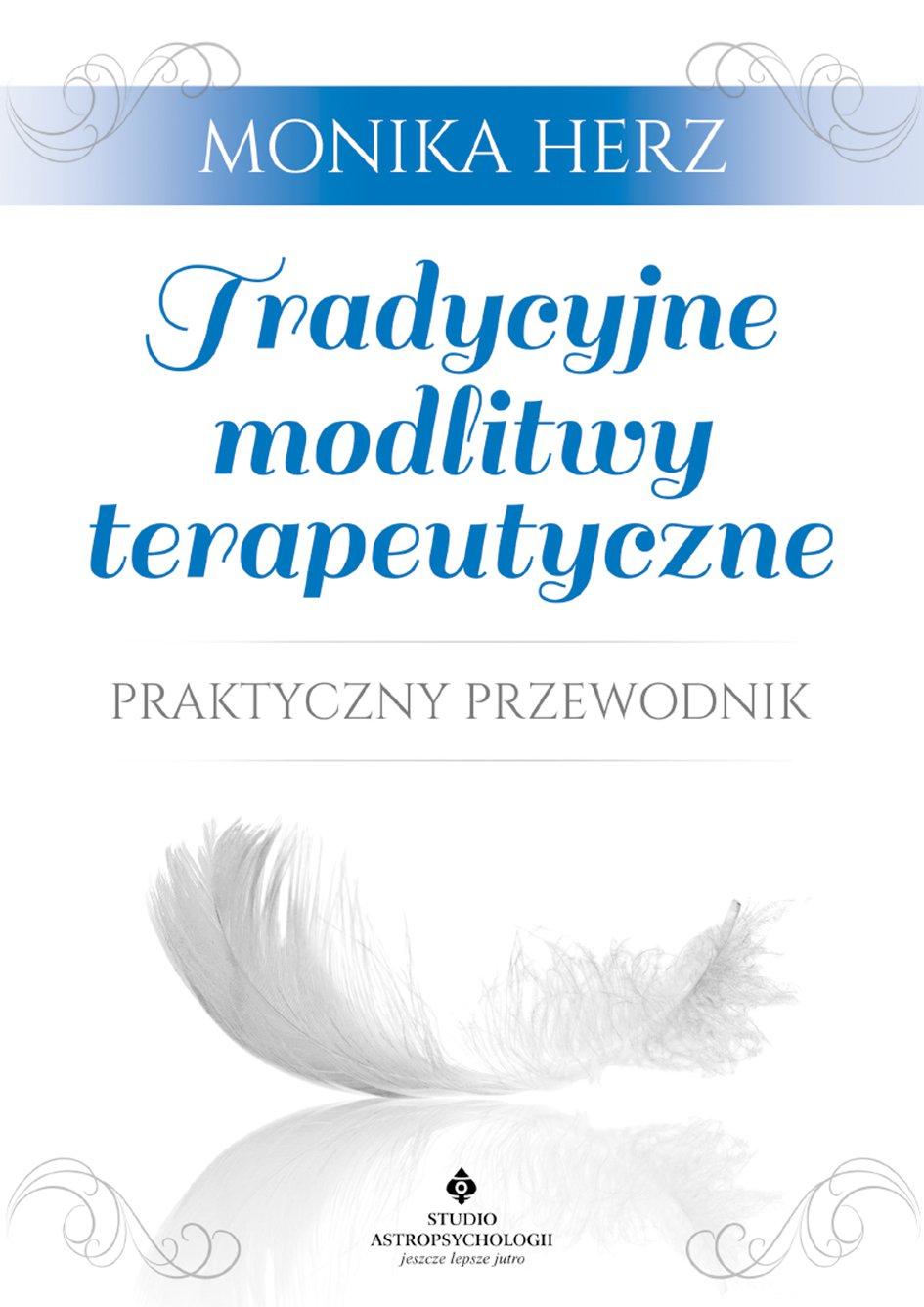 Tradycyjne modlitwy terapeutyczne. Praktyczny przewodnik - Ebook (Książka na Kindle) do pobrania w formacie MOBI