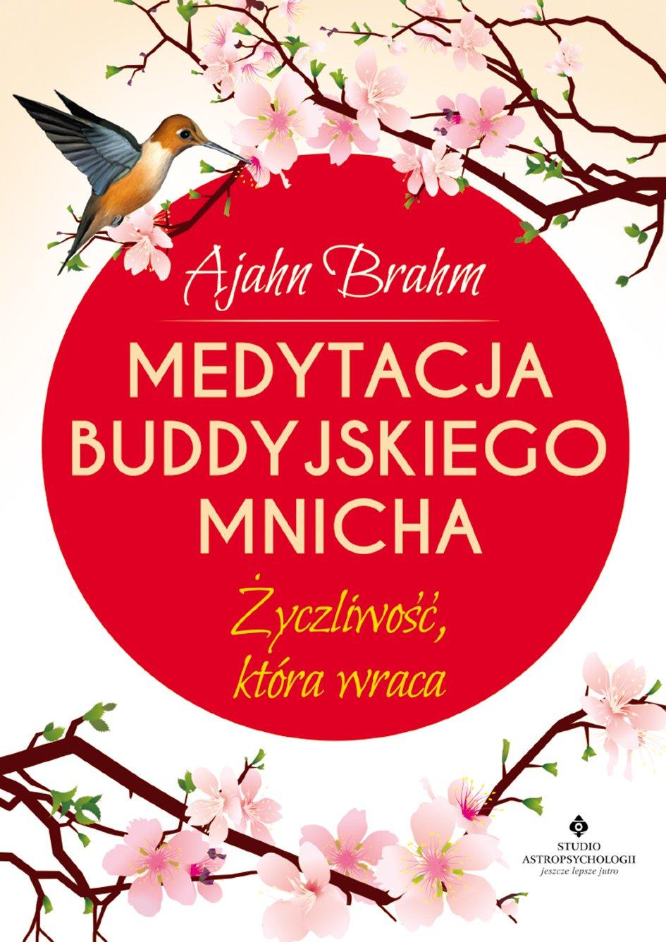 Medytacja buddyjskiego mnicha. Życzliwość, która wraca - Ebook (Książka na Kindle) do pobrania w formacie MOBI