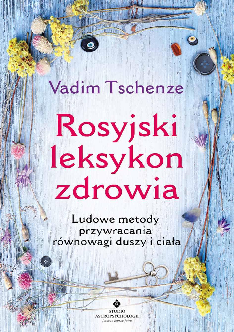 Rosyjski leksykon zdrowia. Ludowe metody przywracania równowagi duszy i ciała - Ebook (Książka PDF) do pobrania w formacie PDF