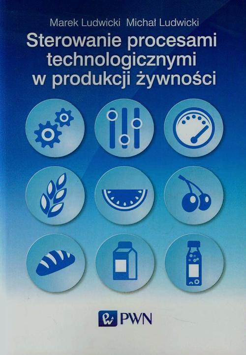 Sterowanie procesami technologicznymi w produkcji żywności - Ebook (Książka na Kindle) do pobrania w formacie MOBI