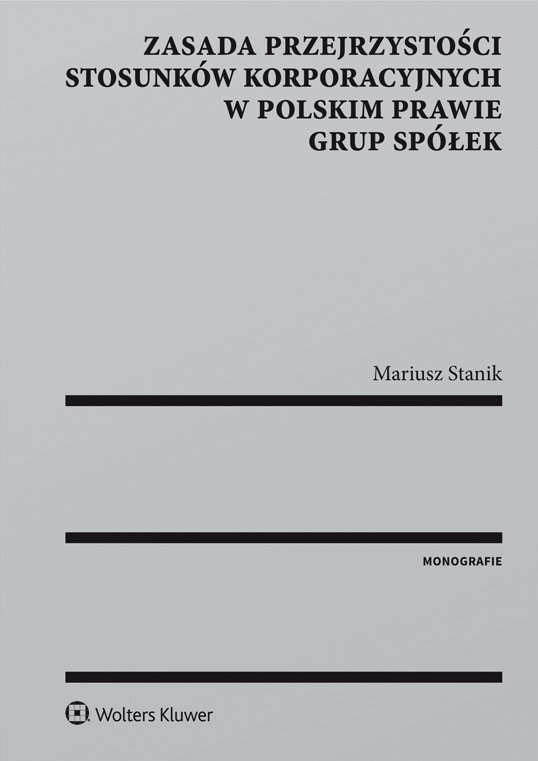Zasada przejrzystości stosunków korporacyjnych w polskim prawie grup spółek - Ebook (Książka PDF) do pobrania w formacie PDF