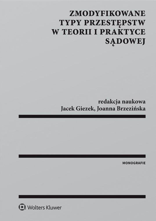Zmodyfikowane typy przestępstw w teorii i praktyce sądowej - Ebook (Książka PDF) do pobrania w formacie PDF