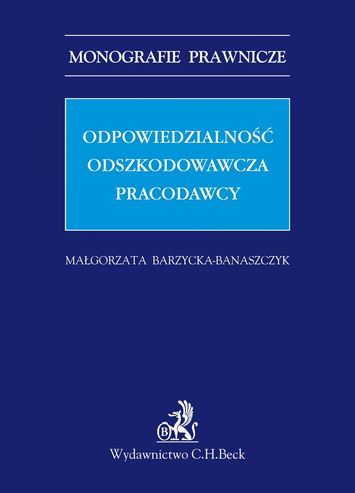 Odpowiedzialność odszkodowawcza pracodawcy - Ebook (Książka PDF) do pobrania w formacie PDF