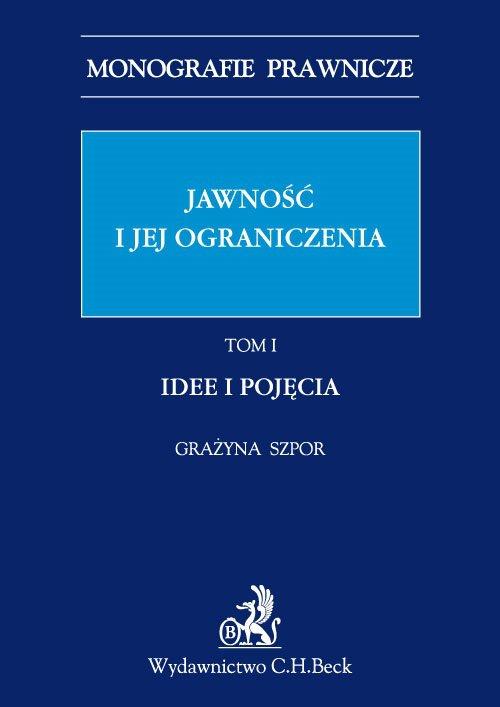 Jawność i jej ograniczenia. Idee i pojęcia. Tom 1 - Ebook (Książka PDF) do pobrania w formacie PDF