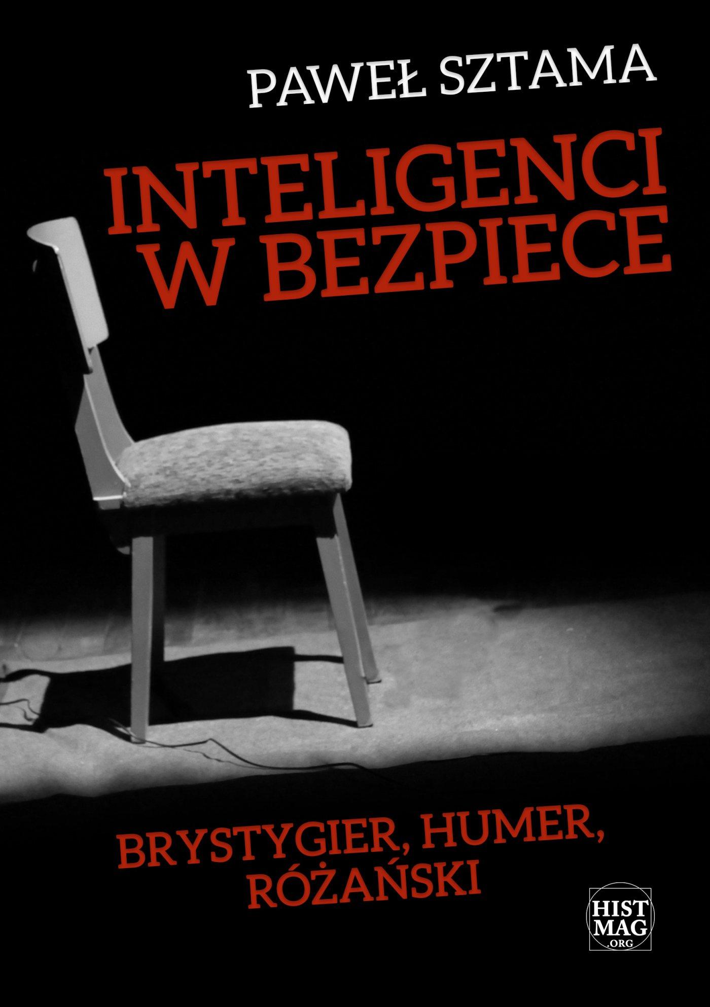 Inteligenci w bezpiece: Brystygier, Humer, Różański - Ebook (Książka EPUB) do pobrania w formacie EPUB