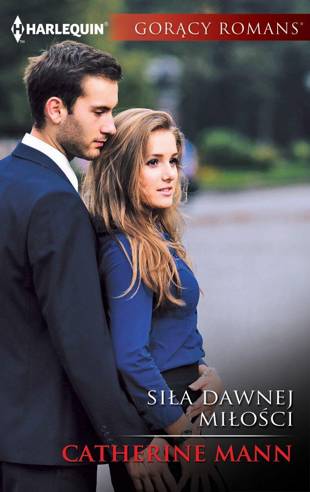 Siła dawnej miłości - Ebook (Książka EPUB) do pobrania w formacie EPUB