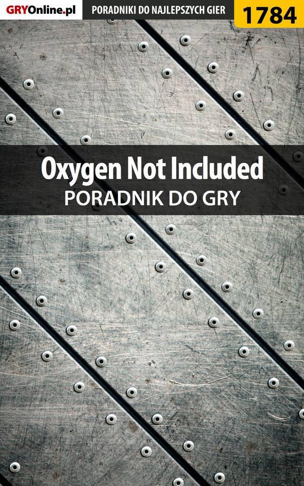Oxygen Not Included - poradnik do gry - Ebook (Książka PDF) do pobrania w formacie PDF