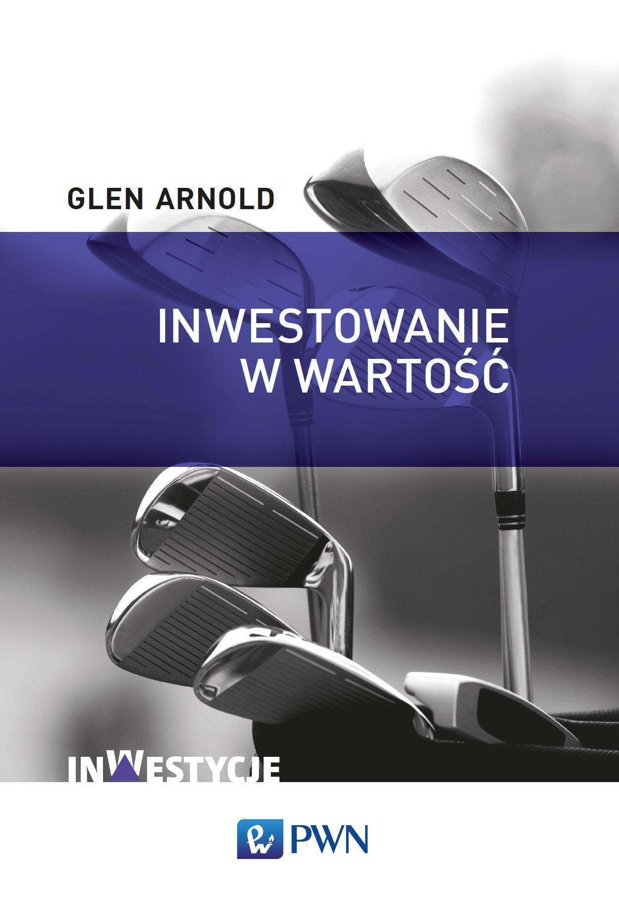 Inwestowanie w wartość. Jak zostać skutecznym inwestorem - Ebook (Książka EPUB) do pobrania w formacie EPUB