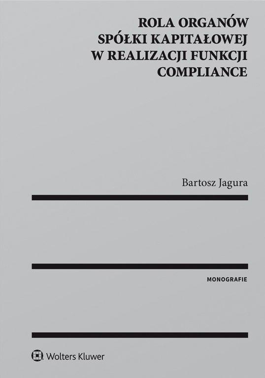 Rola organów spółki kapitałowej w realizacji funkcji compliance - Ebook (Książka PDF) do pobrania w formacie PDF