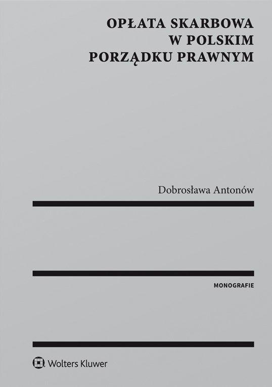 Opłata skarbowa w polskim porządku prawnym - Ebook (Książka PDF) do pobrania w formacie PDF