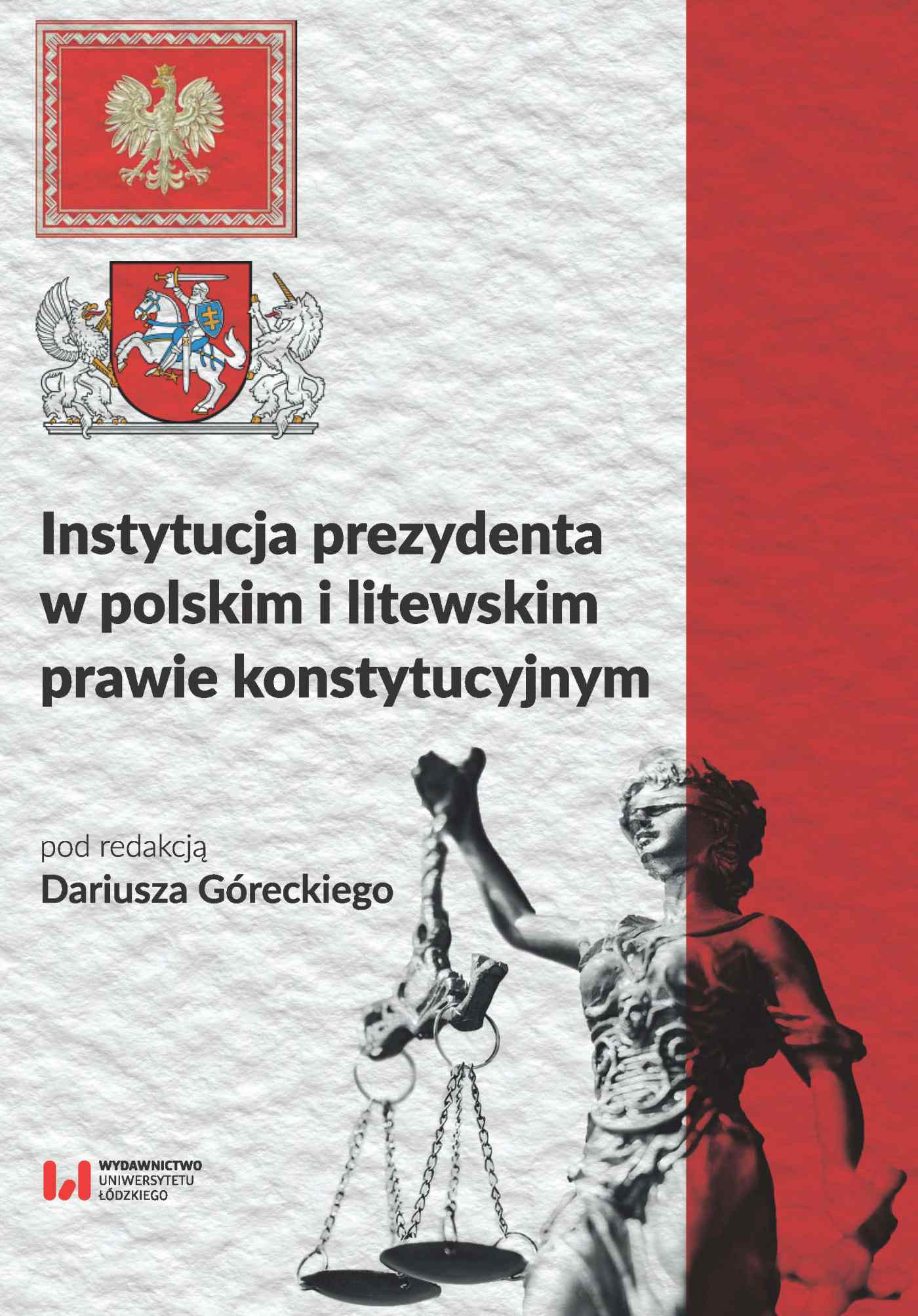 Instytucja prezydenta w polskim i litewskim prawie konstytucyjnym - Ebook (Książka PDF) do pobrania w formacie PDF