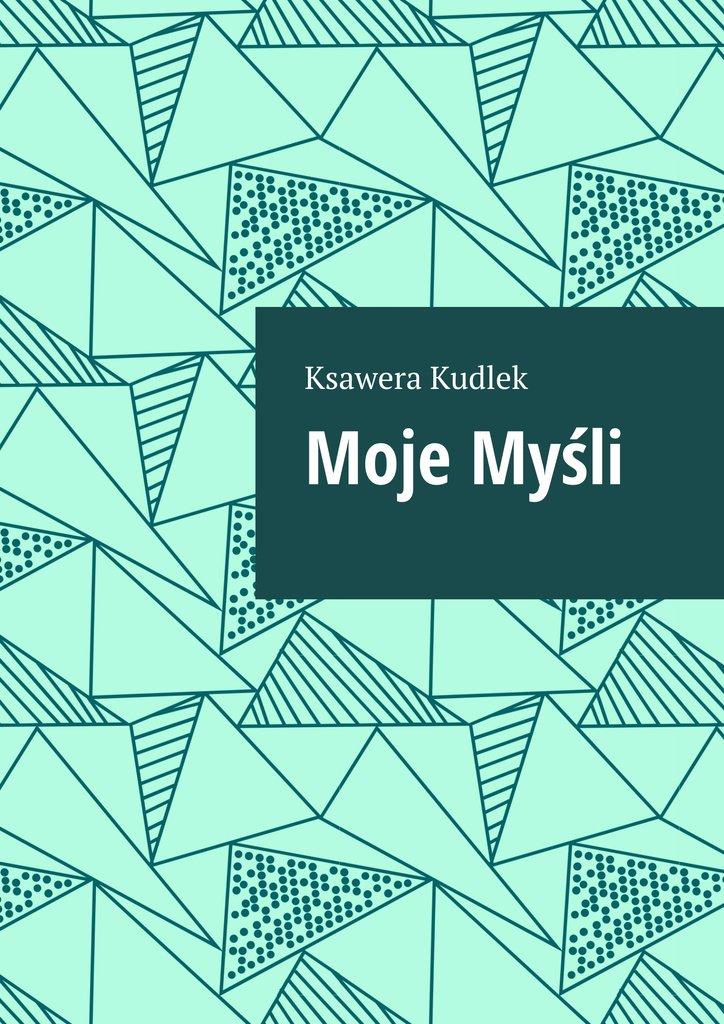 Moje myśli - Ebook (Książka na Kindle) do pobrania w formacie MOBI