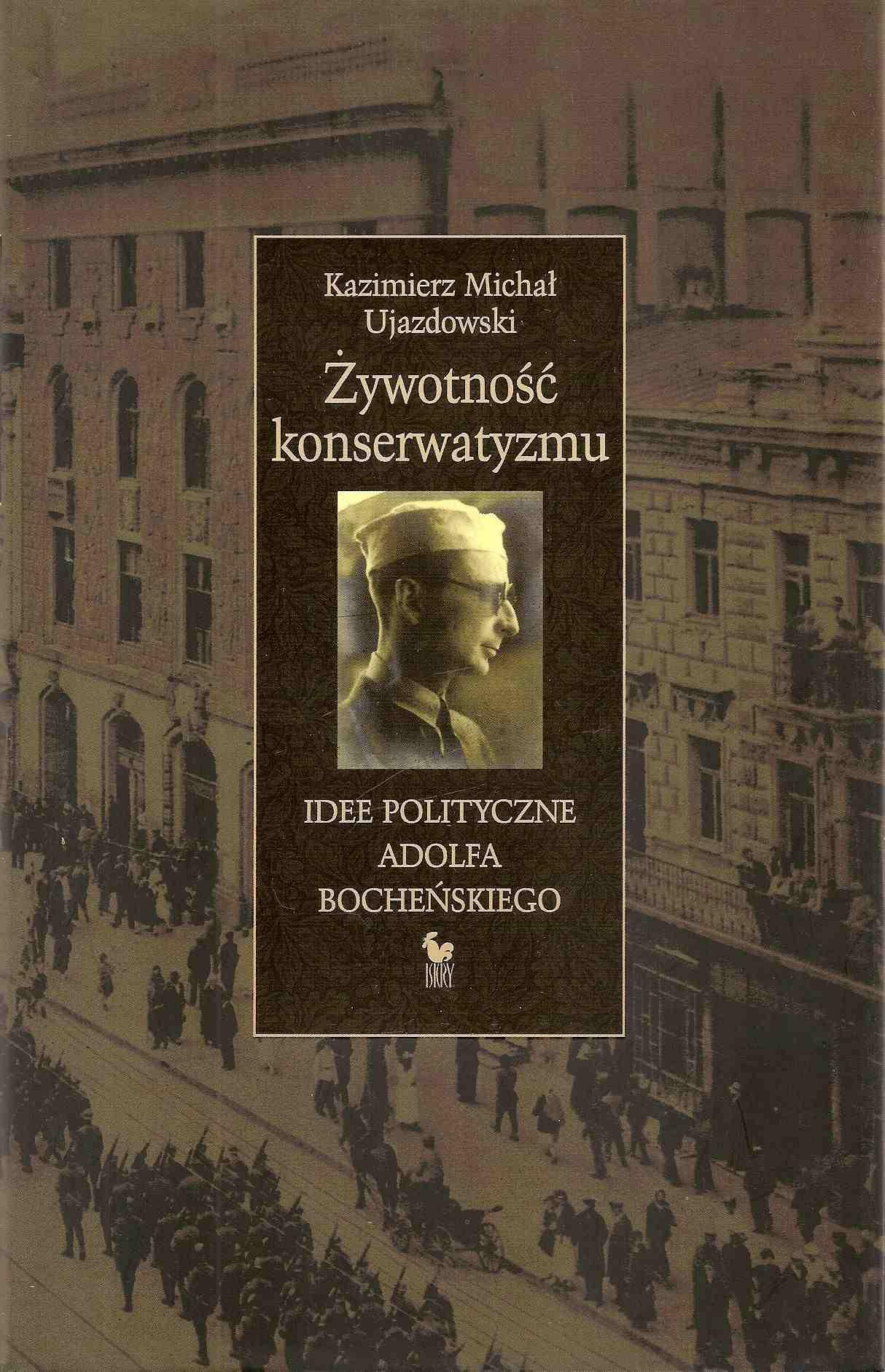 Żywotność konserwatyzmu. Idee polityczne Adolfa Bocheńskiego - Ebook (Książka EPUB) do pobrania w formacie EPUB