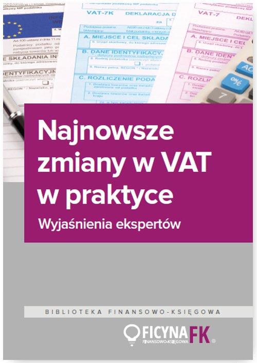 Najnowsze zmiany w VAT w praktyce. Wyjaśnienia ekspertów - Ebook (Książka EPUB) do pobrania w formacie EPUB