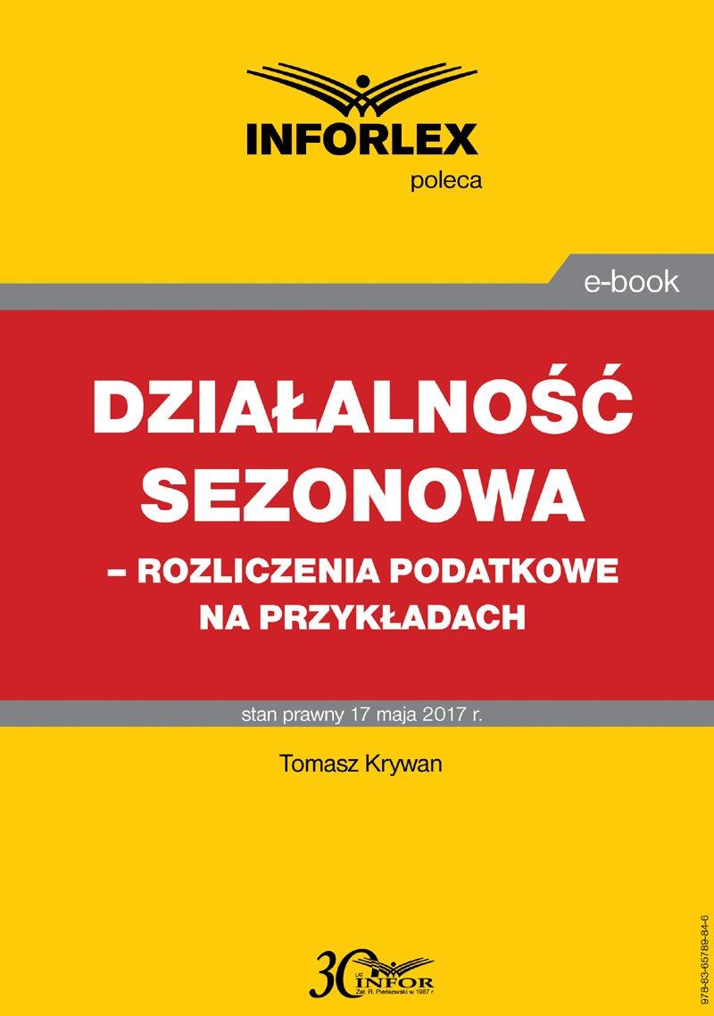 Działalność sezonowa – rozliczenia podatkowe na przykładach - Ebook (Książka PDF) do pobrania w formacie PDF