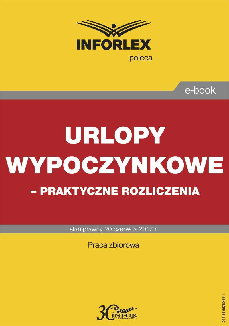 Urlopy wypoczynkowe – praktyczne rozliczenia - Ebook (Książka PDF) do pobrania w formacie PDF