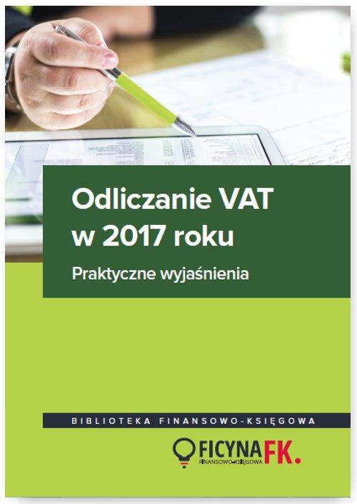 Odliczanie VAT w 2017 roku – wyjaśnienia praktyczne - Ebook (Książka na Kindle) do pobrania w formacie MOBI