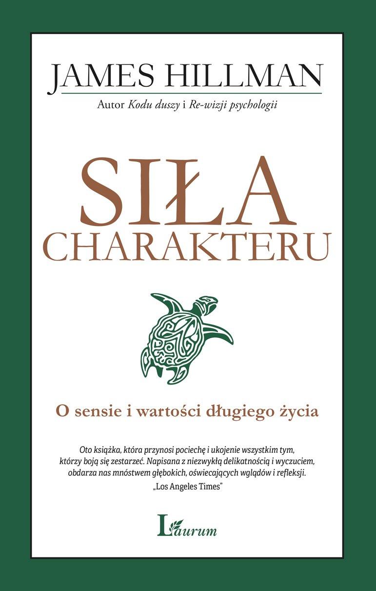 Siła charakteru. O sensie i wartości długiego życia - Ebook (Książka na Kindle) do pobrania w formacie MOBI