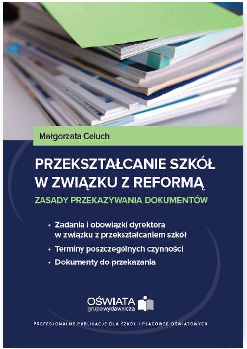 Przekształcanie szkół w związku z reformą - zasady przekazywania dokumentów - Ebook (Książka na Kindle) do pobrania w formacie MOBI