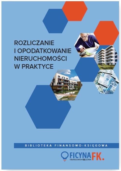 Rozliczanie i opodatkowanie nieruchomości w praktyce - Ebook (Książka PDF) do pobrania w formacie PDF