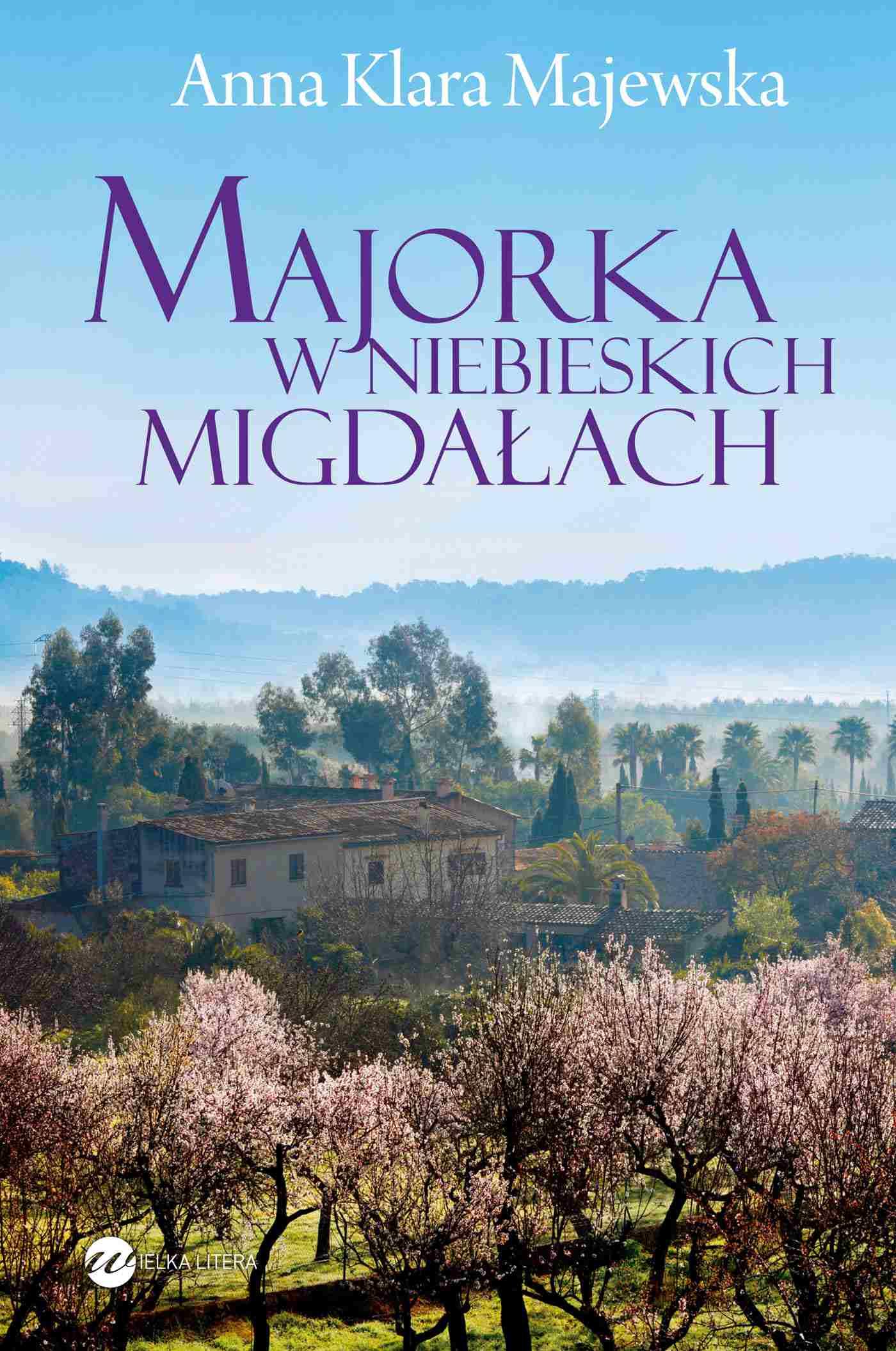 Majorka w niebieskich migdałach - Ebook (Książka na Kindle) do pobrania w formacie MOBI
