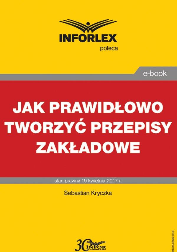 Jak prawidłowo tworzyć przepisy zakładowe - Ebook (Książka PDF) do pobrania w formacie PDF