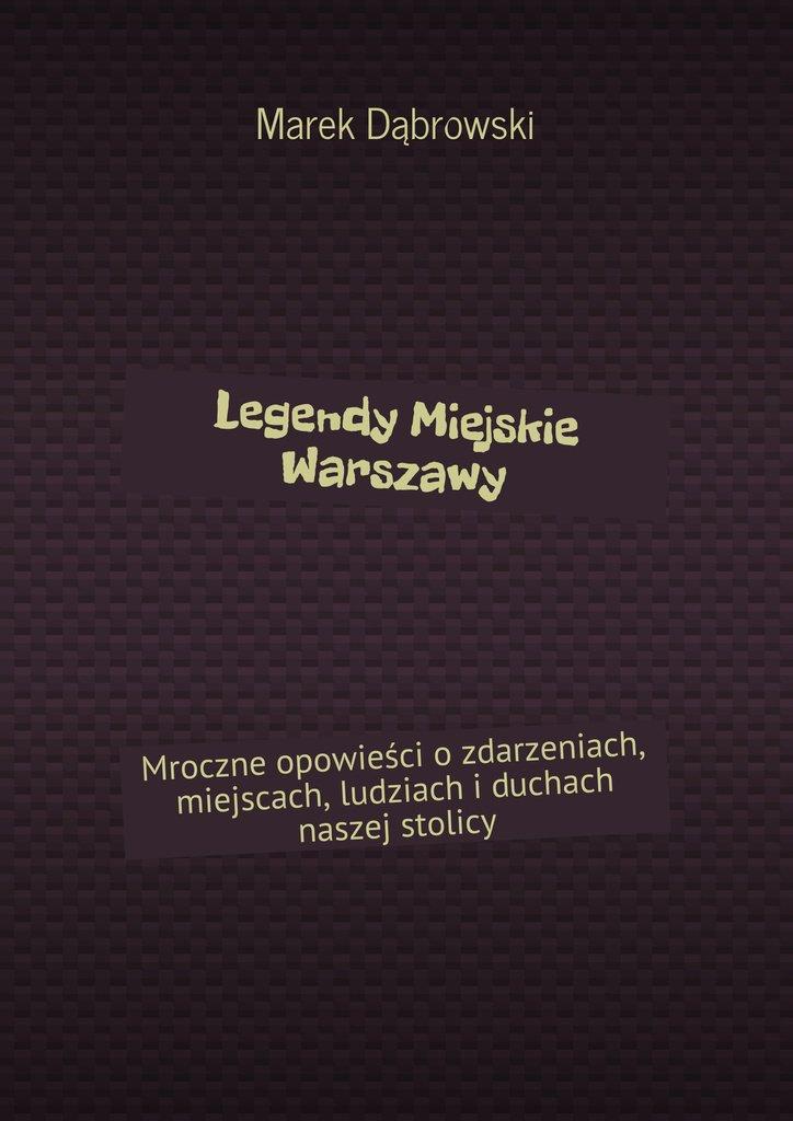 Legendy Miejskie Warszawy - Ebook (Książka EPUB) do pobrania w formacie EPUB