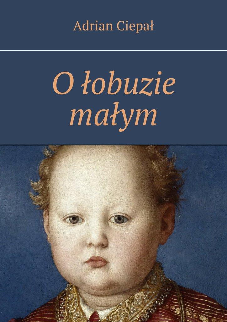 O łobuzie małym - Ebook (Książka na Kindle) do pobrania w formacie MOBI