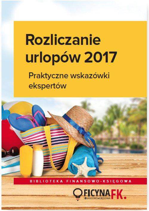 Rozliczenia urlopów 2017. Praktyczne wskazówki  ekspertów - Ebook (Książka PDF) do pobrania w formacie PDF