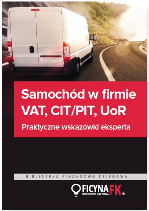 Samochód w firmie VAT, PIT/CIT, UoR. Praktyczne wskazówki - Ebook (Książka PDF) do pobrania w formacie PDF